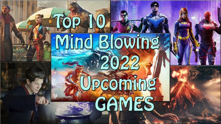 Top 10 Mind Blowing 2022 Upcoming Games
